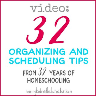 [Video] 32 Organizing and Scheduling Tips From  32 Years of Homeschoolingfb