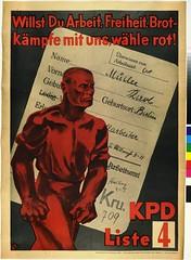 Willst Du Arbeit, Freiheit, Brotkampfe mit uns, wahle rot! - KPD Liste 4