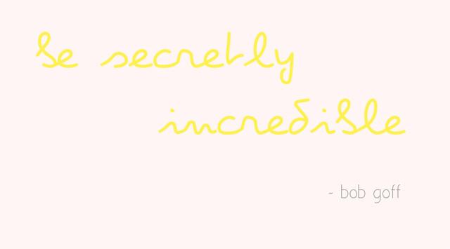 secretlyincredible