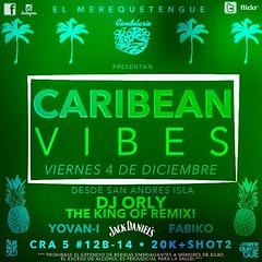 #ElMerequetengue y #elcandelario presentan #CaribeanVibes este viernes 4 de Diciembre !!!   Todo el poderío de @djorlylanevula #Yovan-i y @djfabiko en la tarima de @elcandelario   20k + shot de #JackDaniels  Cra 5 # 12b-14 9:30pm-5:00am  Invita @summerse