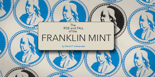 The rise and fall of the Franklin Mint