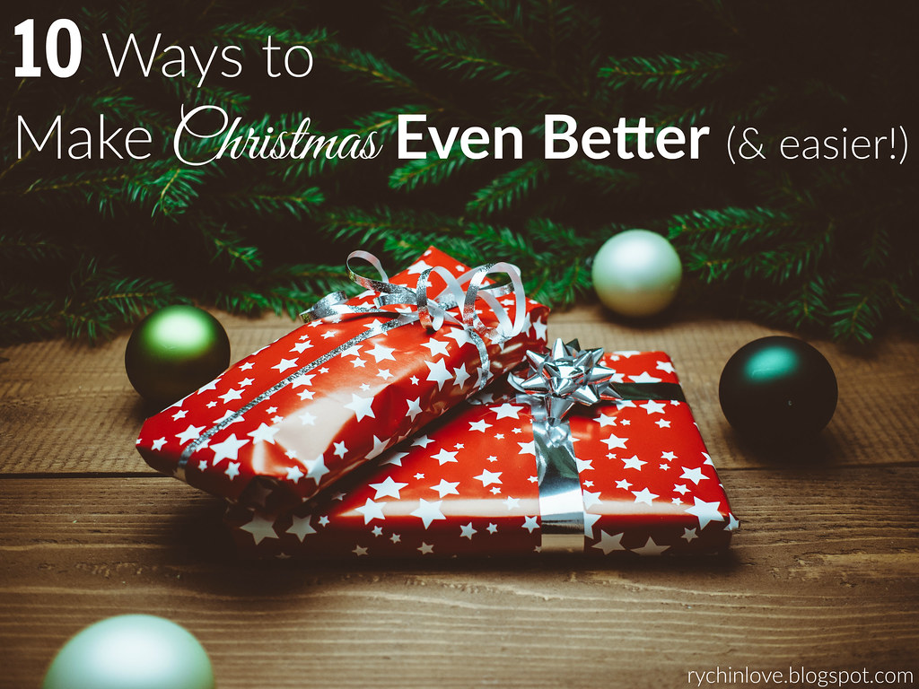 10 Ways to make your Christmas even better (and easier!)