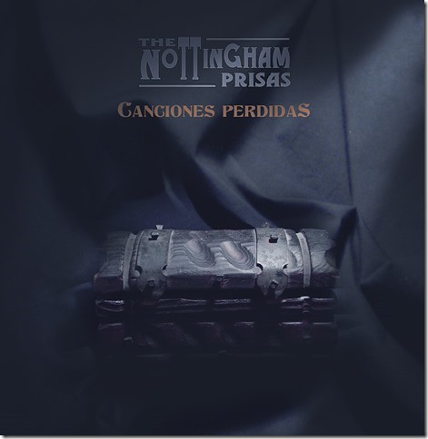 the-nottingham-prisas-canciones-perdidas