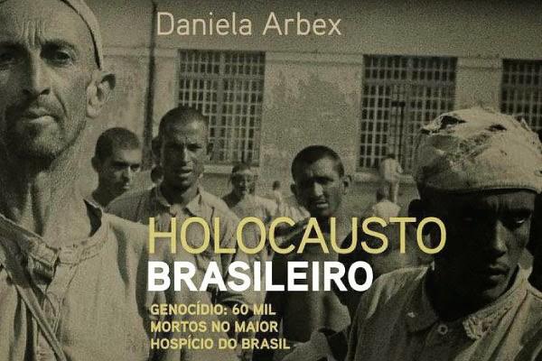 """Capa do livro """"Holocausto Brasileiro"""", da jornalista Daniela Arbex - Créditos: Daniela Arbex"""