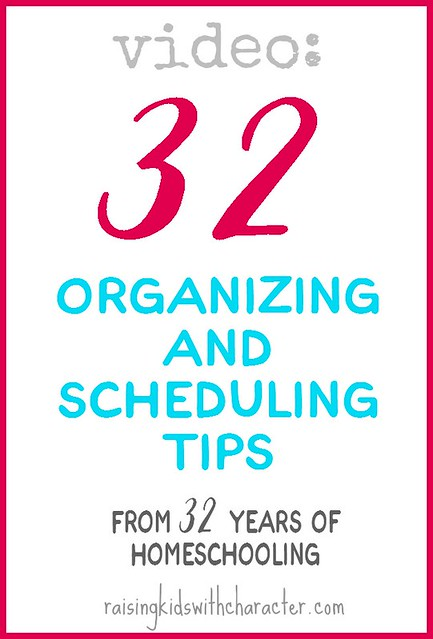 [Video] 32 Organizing and Scheduling Tips From 32 Years of Homeschooling