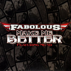 Fabolous – Make Me Better (feat. Ne-Yo)