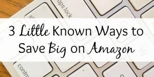 3 Little Known Ways to Save Big on Amazon