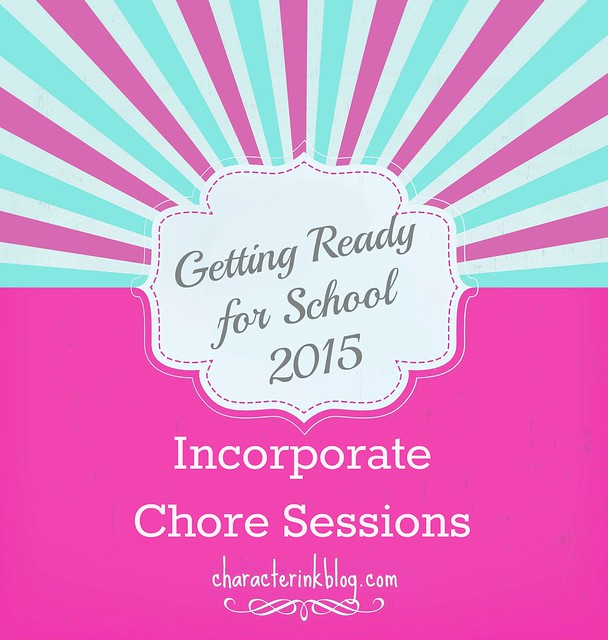 Getting Ready For School 2015: Incorporate Chore Sessions
