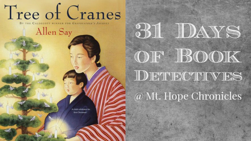 Book Detectives ~ Tree of Cranes @ Mt. Hope Chronicles