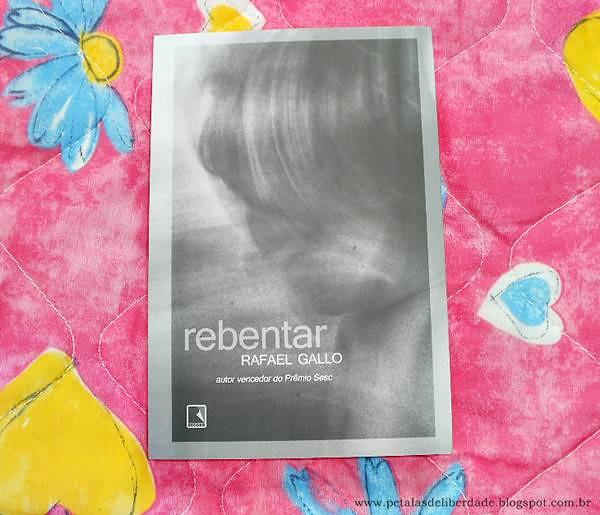 Resenha, livro, Rebentar, Rafael Gallo, Record, opinião, crítica, capa, trechos