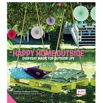 Happy Home Outside: Everyday Magic for Outdoor Life by Charlotte Hedeman Guéniau (Jacqui Small, £25)