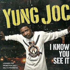 Yung Joc – I Know You See It