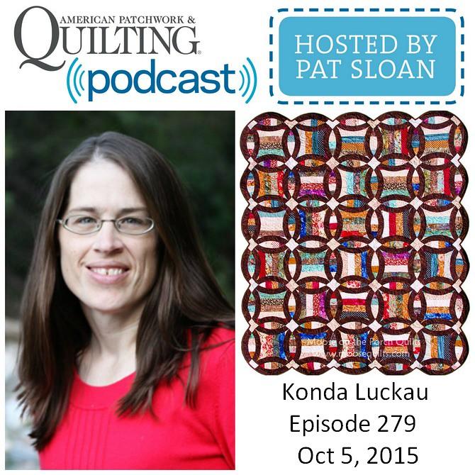 American Patchwork Quilting Pocast episode 279 Konda Luckau