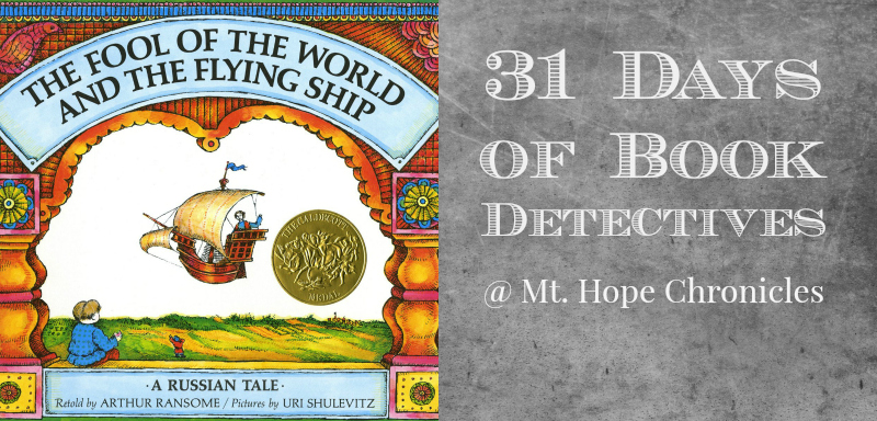 Book Detectives ~ Fool of the World and the Flying Ship @ Mt. Hope Chronicles