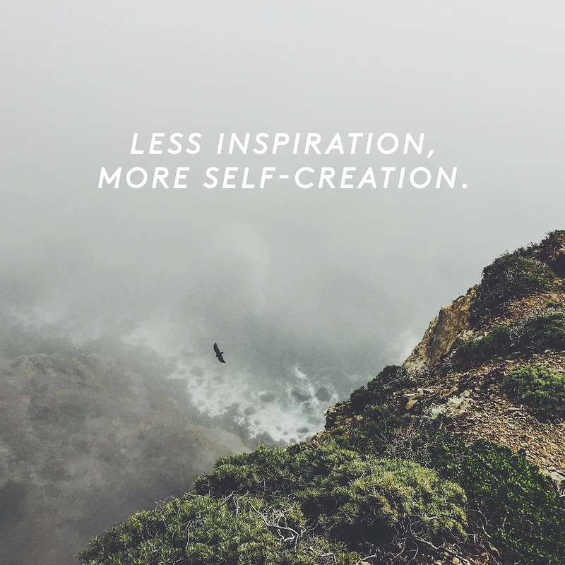 less inspiration, more self-creation