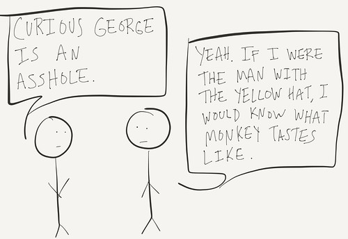 Curious George Is An Asshole