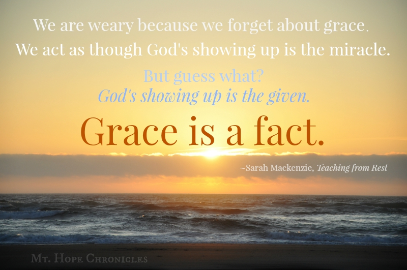 Grace is a fact @ Mt. Hope Chronicles