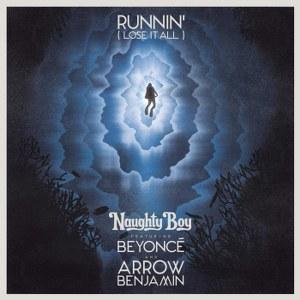 Naughty Boy – Runnin' (Lose It All) [feat. Beyoncé & Arrow Benjamin]