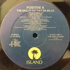 POSITIVE K:THE SKILLS DAT PAY DA BILLS(LABEL SIDE-A)