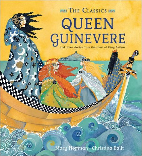 Mary Hoffman and Christina Balit, Queen Guinevere