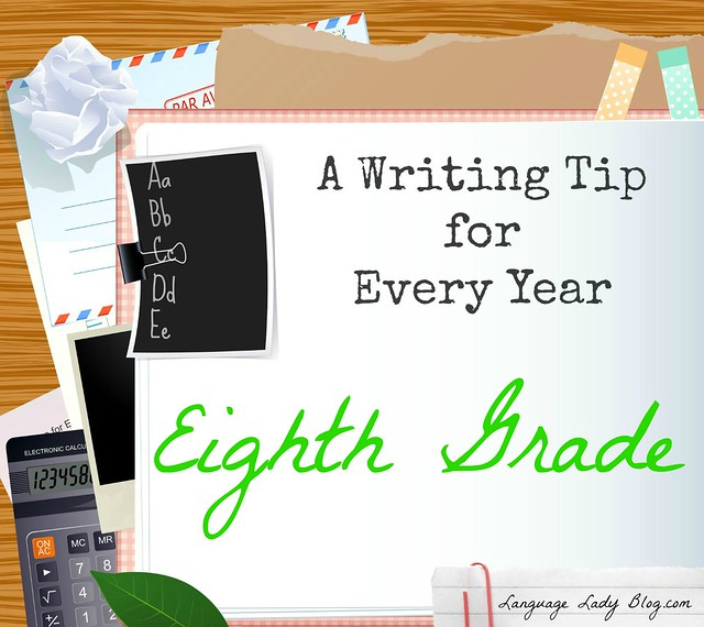 A Writing Tip for Every Year: Eight Grade