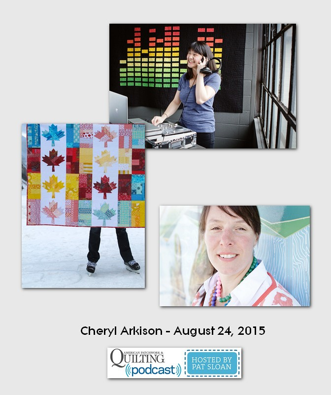 American Patchwork and Quilting Pocast guest Cheryl Arkison Aug 2015