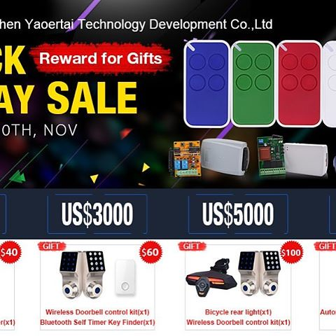 Black Friday! Let us more CRAZY! More order more GITS!  YET Product range:  Wireless Remote Control, Wireless receiver/Control board, Receiver module. We have professional engineer,good quality,CE/FCC/ROHS Approved  if you are interested in , please free