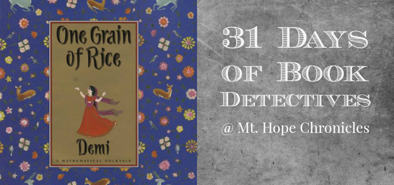 Book Detectives ~ One Grain of Rice @ Mt. Hope Chronicles
