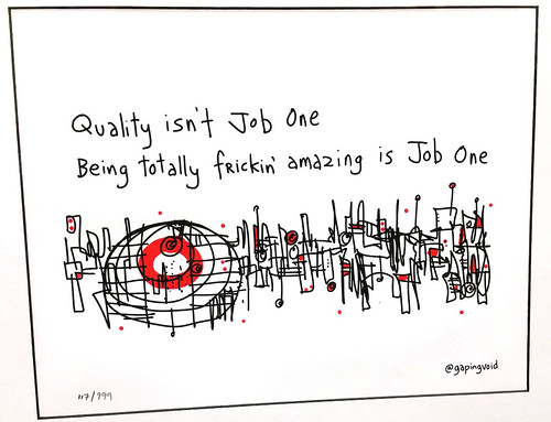 Quality Isn't Job One - @gapingvoid