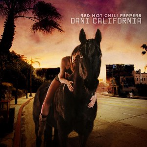 Red Hot Chili Peppers – Dani California