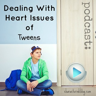 Podcast: Dealing With Heart Issues of Tweens