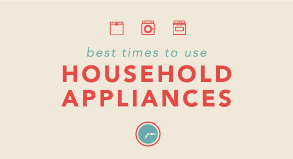 What are the Best Times to Use Household Appliances?