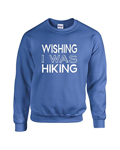 Wishing I Was Hiking Cool And Funny Gift For A Hiking Lover – Sweatshirt
