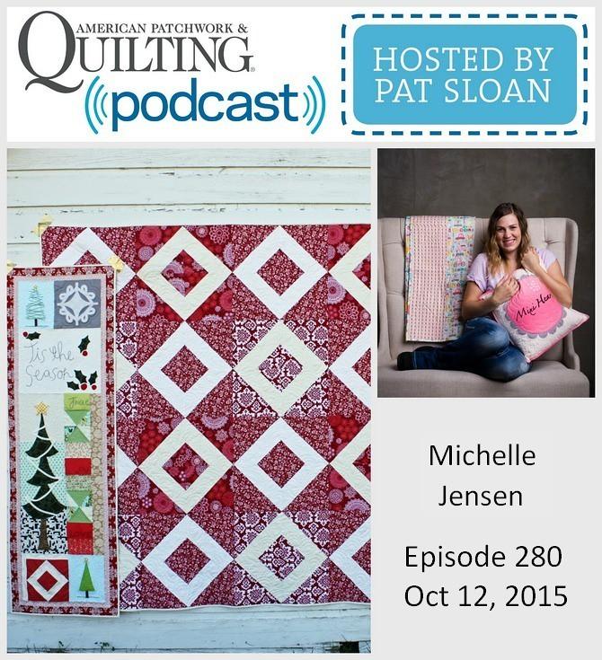 American Patchwork Quilting Pocast episode 280 Michelle Jensen