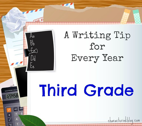 A Writing Tip for Every Year: Third Grade