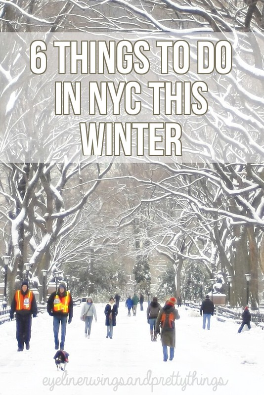 6 Things to do in NYC This Winter // eyeliner wings and pretty things