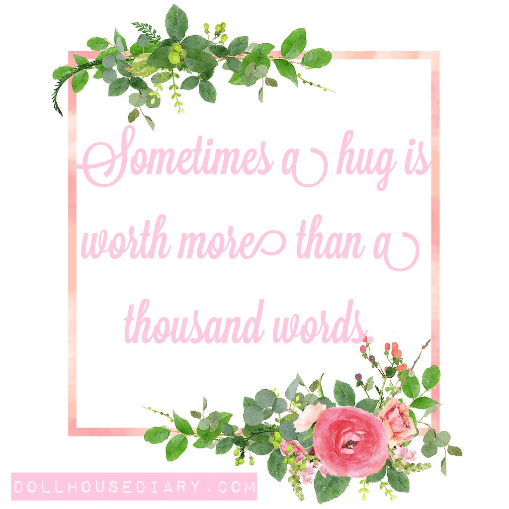"""Sometimes a hug is worth more than a thousand words."""