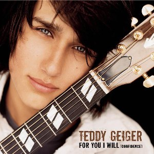 Teddy Geiger – For You I Will (Confidence)