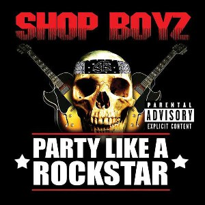 Shop Boyz – Party Like a Rock Star