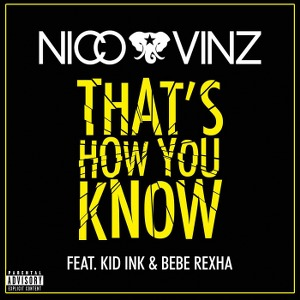 Nico & Vinz – That's How You Know (feat. Kid Ink & Bebe Rexha)