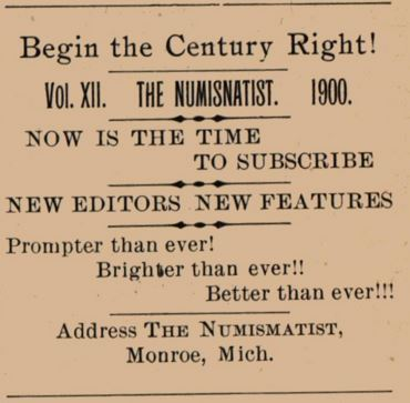 Begin the Century Right Numismatist 1899 November p252
