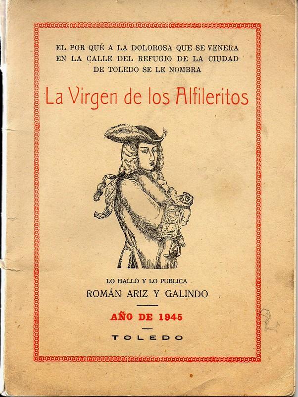 """Folleto fechado en Toledo en 1945 con el título """"La Virgen de los Alfileritos"""" por Román Ariz y Galindo. Colección de Manuel Martínez."""