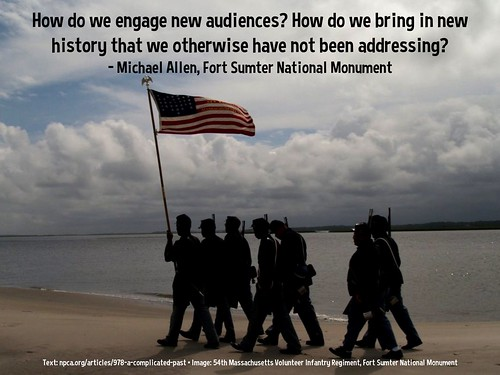 How do we engage new audiences? - Michael Allen, Fort Sumter National Monument @katesiber @NPCA @FtSumterNPS