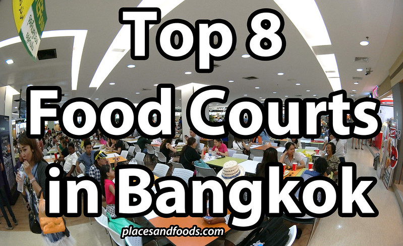 Top 8 Food Courts in Bangkok full