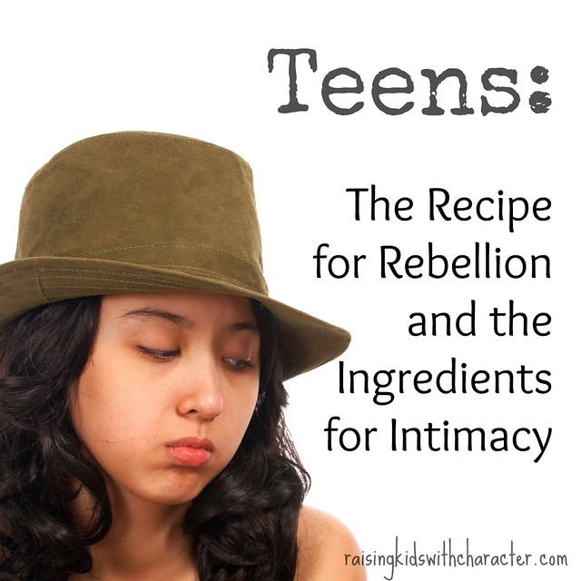 Teens: The Recipe for Rebellion and the Ingredients for Intimacy