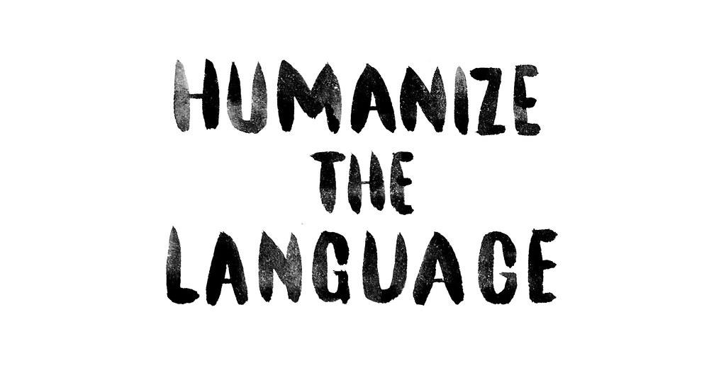 Humanize the Language