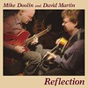 My first CD with Mike Doolin, 'Reflection' from 2009. www.cdbaby.com/mdoolindmartin