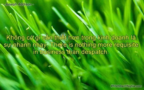 Không có gì cần thiết hơn trong kinh doanh là sự nhanh nhạy. There is nothing