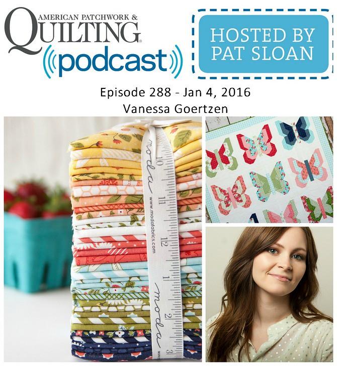 American Patchwork Quilting Pocast episode 288 Vanessa Goertzen