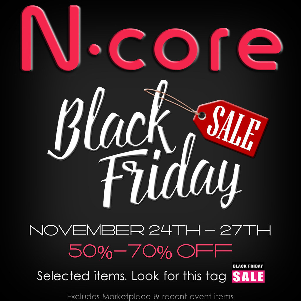 N-core BLACK FRIDAY! - SecondLifeHub.com